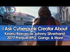 A Conversation With Cyberpunk Creator About Keanu Reeves as Johnny Silverhand, 2077 Prequel RPG, Gangs, & More (YongYea)