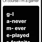 I surely am a gamer right?
