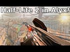 Half-Life: Alyx with Half-Life 2 Weapons!