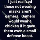 Why Gamers Wear Their Masks