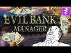 Europa Universalis BUT You're A Banker - Evil Bank Manager
